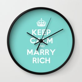 Keep Calm and Marry Rich Wall Clock