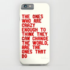 The Crazy Ones Slim Case iPhone 6s