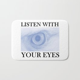 Listen With You Eyes Bath Mat