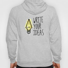 Write Your Ideas Hoody