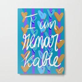 I am Remarkable  Metal Print