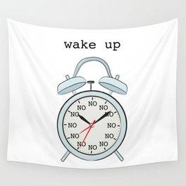 Wake up.NO Wall Tapestry