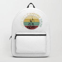 Lets Get Campfire Drunk Backpack