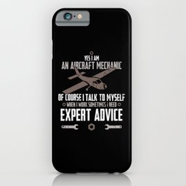 Yes I Am An Aircraft Mechanic Of Course I Talk To Myself iPhone Case
