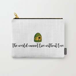 THE WORLD CANNOT LIVE WITHOUT LOVE Carry-All Pouch