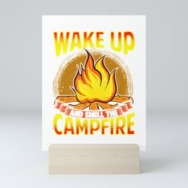 Camping Lover Wake Up And Smell The Campfire Gift Mini Art Print