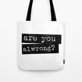 all wrong Tote Bag