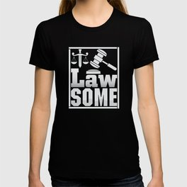 Lawsome Lawyer justice Lawyer court shirt T-shirt