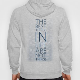 The best things in life... Hoody
