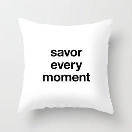 Savor Every Moment Throw Pillow