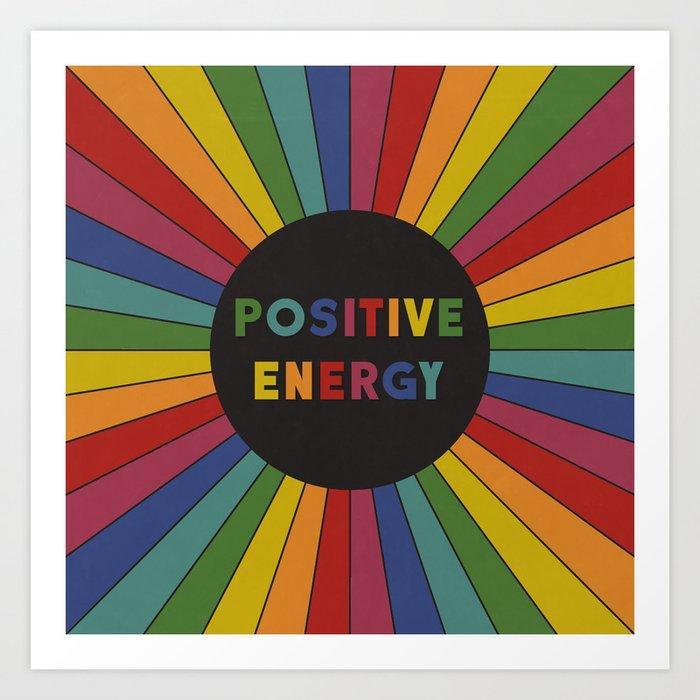 Positive Energy Kunstdrucke