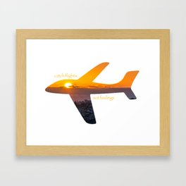 Catch Flights, Not Feelings - Portugal Framed Art Print