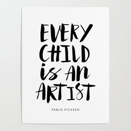 Every Child is an Artist black-white kindergarten nursery kids childrens room wall home decor Poster