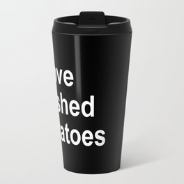 I Love Mashed Potatoes Travel Mug