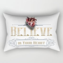 Believe in your @#%$ing heart! Rectangular Pillow