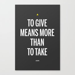 To Give Means More Than To Take Canvas Print