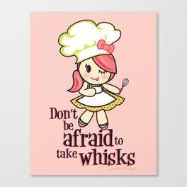 Take Whisks!!! Canvas Print