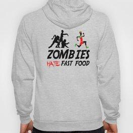 Zombies hate fast food Hoody