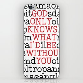 God Only Knows What I'd Be Without You iPhone Skin