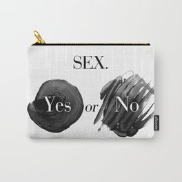 SEX. -Yes or No? Carry-All Pouch