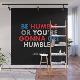 """""""Be humble or you're gonna get humbled"""" Jocko Willink Wall Mural"""