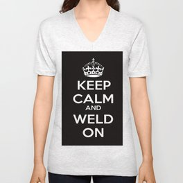 Keep Calm and Weld On  Unisex V-Neck