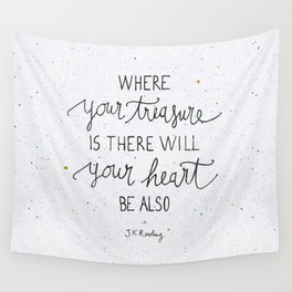 Where your treasure is, there will your heart be also Wall Tapestry