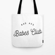 BAD ASS BABES CLUB W&B Tote Bag