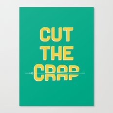 Cut the crap Canvas Print