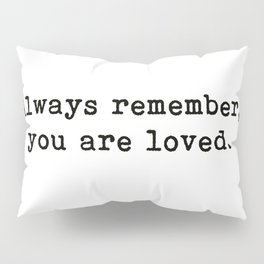 You Are Loved, Motivational, Love, Friendship, Quote Pillow Sham