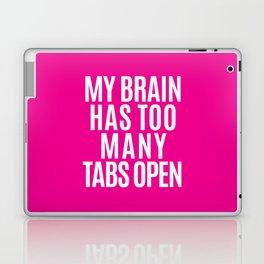 My Brain Has Too Many Tabs Open (Pink) Laptop & iPad Skin