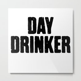 Day Drinker Metal Print