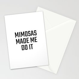 Mimosas Made Me Do It Stationery Cards