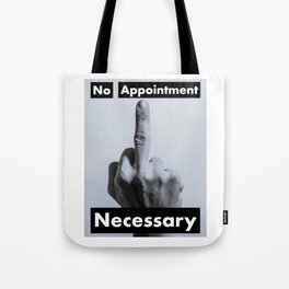 No Appointment Necessary (Blk) Tote Bag