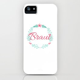 Bride Shirt Ideas Ladies with Flowers iPhone Case