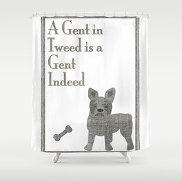 A Gent in Tweed is a Gent Indeed Shower Curtain