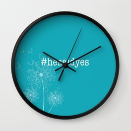 #hesaidyes Wall Clock