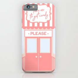 Take me to get candy please iPhone Case