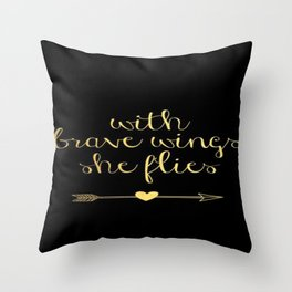 With Brave Wings She Flys Brushstroke Gold Black Quote Throw Pillow