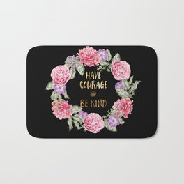 Have Courage and Be Kind - Black / Gold Bath Mat
