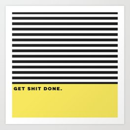 Get Shit Done. Art Print