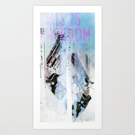 THIS IS FREEDOM Art Print