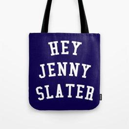Hey Jenny Slater (Grosse Pointe Blank) Tote Bag