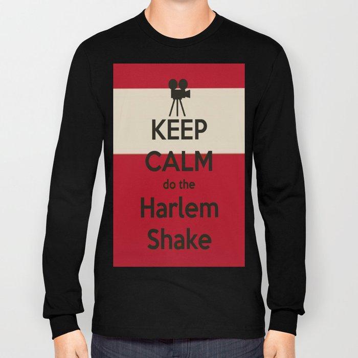 Keep Calm do the Harlem Shake Long Sleeve T-shirt