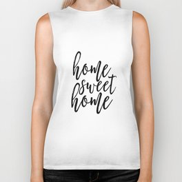 Home Sweet Home, Home Decor,Quote Prints,Home Sign,Typography Poster,Inspirational Quote Biker Tank