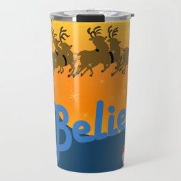 Believe In Santa Claus  Travel Mug