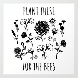 For The Bees Ecological Activist Gift Art Print