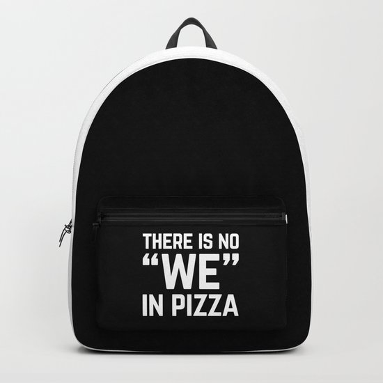 No We In Pizza Funny Quote Backpack
