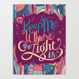 Keep Me Where The Light Is (John Mayer lyric) on Pink Poster