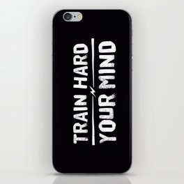 Train Hard Your Mind iPhone Skin